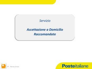 Servizio  Accettazione a Domicilio Raccomandate