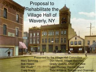 Proposal to Rehabilitate the Village Hall of Waverly, NY