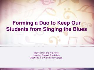 Forming a Duo to Keep Our Students from Singing the Blues