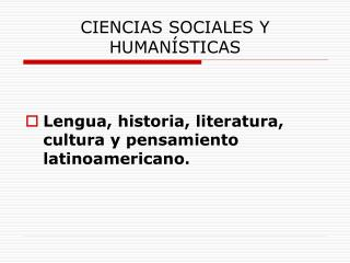CIENCIAS SOCIALES Y HUMANÍSTICAS