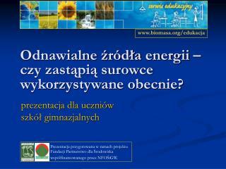 Odnawialne zr dla energii  czy zastapia surowce wykorzystywane obecnie