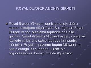 ROYAL BURGER ANONİM ŞİRKETİ