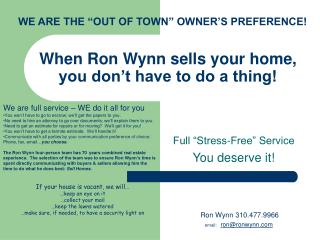 When Ron Wynn sells your home, you don't have to do a thing!