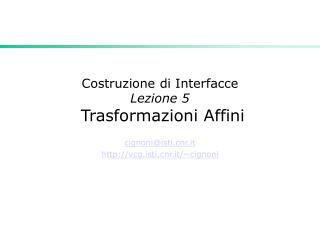 Costruzione di Interfacce Lezione 5  Trasformazioni Affini