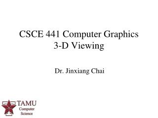 CSCE 441 Computer Graphics 3-D Viewing