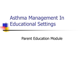 ASTHMA IN CHILDREN:  Diagnosis and Management