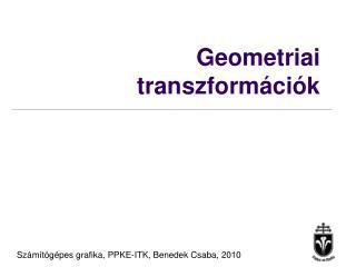 Geometriai transzform�ci�k