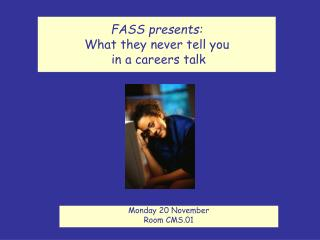 FASS presents: What they never tell you  in a careers talk