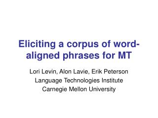 Eliciting a corpus of word-aligned phrases for MT