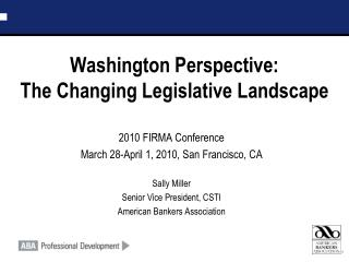 Washington Perspective:   The Changing Legislative Landscape