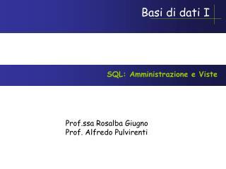 SQL: Amministrazione e Viste