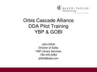 Orbis Cascade Alliance DDA Pilot Training YBP & GOBI