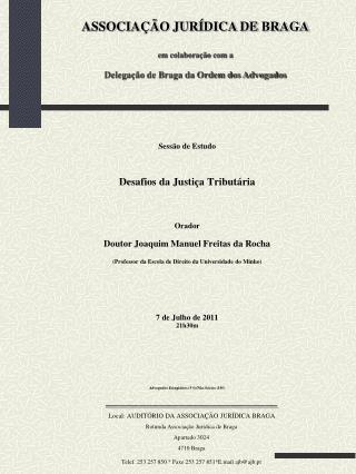 Sessão de Estudo Desafios da Justiça Tributária Orador Doutor Joaquim Manuel Freitas da Rocha
