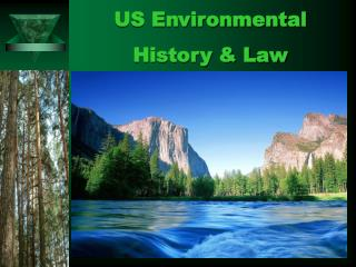 US Environmental  History & Law