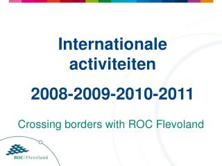 Internationale activiteiten 2008-2009-2010-2011