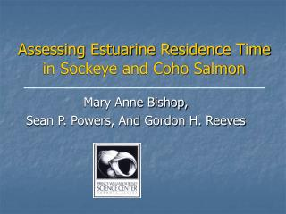 Assessing Estuarine Residence Time in Sockeye and Coho Salmon