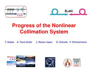 Progress of the Nonlinear Collimation System