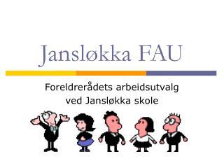 Jansløkka FAU