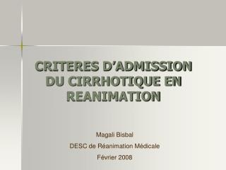 CRITERES D ADMISSION DU CIRRHOTIQUE EN REANIMATION