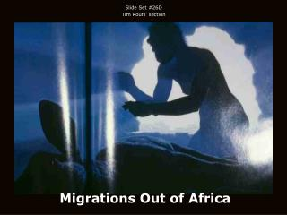 Migrations Out of Africa
