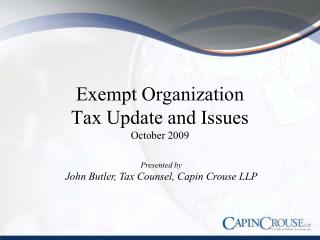 Exempt Organization Tax Update and Issues  October 2009