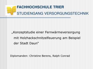 FACHHOCHSCHULE TRIER        STUDIENGANG VERSORGUNGSTECHNIK