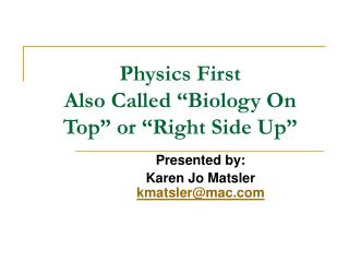 Physics First Also Called  Biology On Top  or  Right Side Up