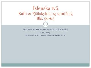 Íslenska tvö Kafli 2: Fjölskylda og samfélag Bls. 56-65