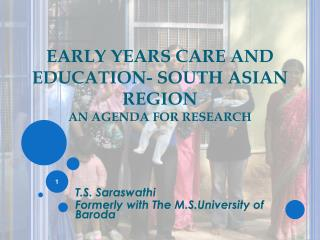 EARLY YEARS CARE AND EDUCATION- SOUTH ASIAN REGION AN AGENDA FOR RESEARCH