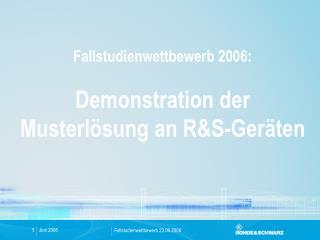 Fallstudienwettbewerb 2006:  Demonstration der Musterlösung an R&S-Geräten