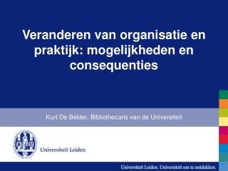 Veranderen van organisatie en praktijk: mogelijkheden en consequenties