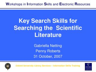 Key Search Skills for Searching the  Scientific Literature