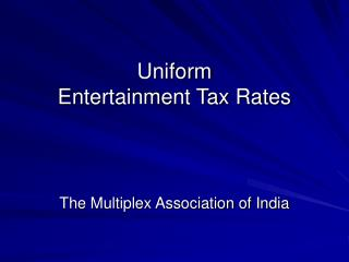 Uniform  Entertainment Tax Rates
