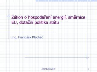 Zákon o hospodaření energií, směrnice EU, dotační politika státu