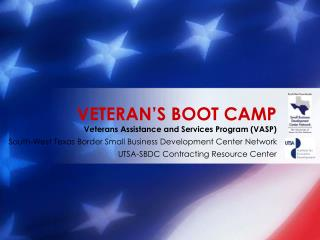 VETERAN'S BOOT CAMP Veterans Assistance and Services Program (VASP)