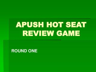 APUSH HOT SEAT REVIEW GAME