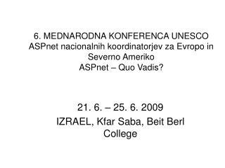 21. 6. – 25. 6. 2009 IZRAEL, Kfar Saba, Beit Berl College