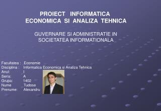 Academia de Studii Economice Bucuresti                         PROIECT   INFORMATICA