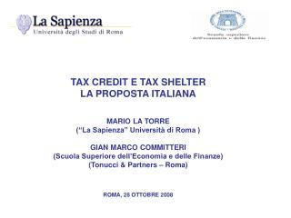 """TAX CREDIT E TAX SHELTER  LA PROPOSTA ITALIANA MARIO LA TORRE (""""La Sapienza"""" Università di Roma )"""