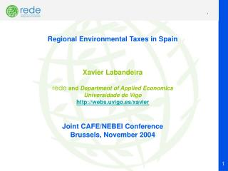Regional Environmental Taxes in Spain Xavier Labandeira rede and  Department of Applied Economics