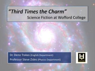 """Third Times the Charm"" Science Fiction at Wofford College"