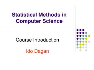 Statistical Methods in Computer Science