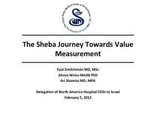 The Sheba Journey Towards Value Measurement