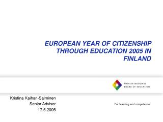 EUROPEAN YEAR OF CITIZENSHIP THROUGH EDUCATION 2005 IN FINLAND