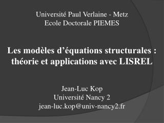 Universit  Paul Verlaine - Metz Ecole Doctorale PIEMES   Les mod les d  quations structurales : th orie et applications