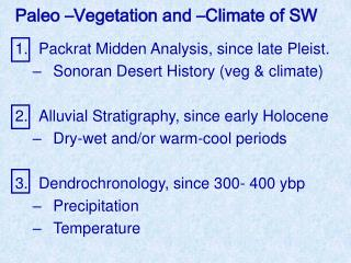 Packrat Midden Analysis, since late Pleist. Sonoran Desert History (veg & climate)