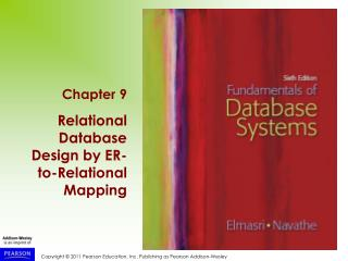 Chapter 9 Relational Database Design by ER- to-Relational Mapping