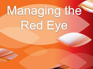 Managing the Red Eye