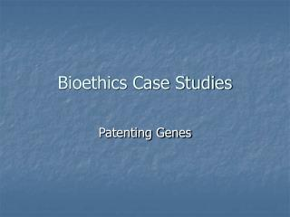 Bioethics Case Studies