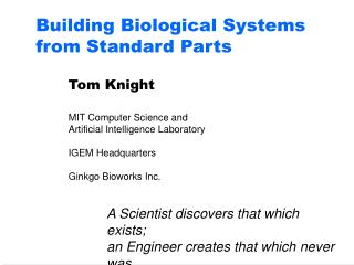 Building Biological Systems from Standard Parts